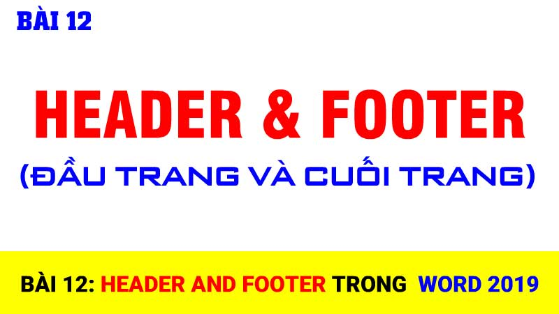 Bài 12: Header and Footer trong Word 2019