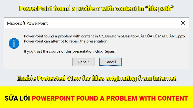 "Sửa lỗi PowerPoint found a problem with content in ""file path"" - PowerPoint can attempt to repair the presentation"